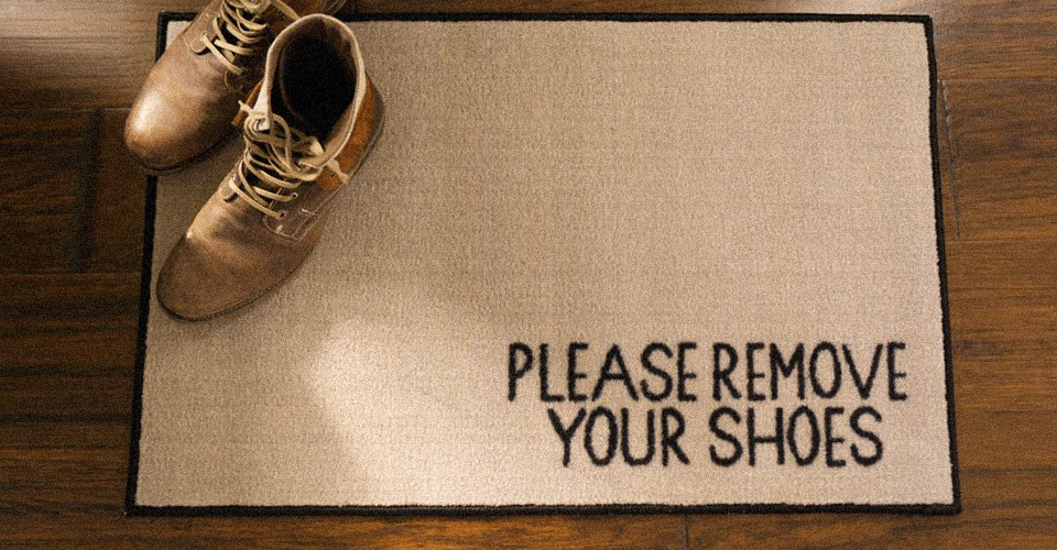 Take Off Your Shoes Before Entering Your Home (Science ...